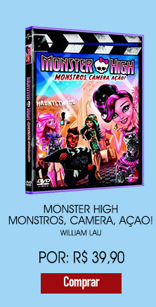 'MONSTER HIGH - MONSTROS, CAMERA, AÇAO!